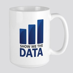 Show Me the Data Mugs